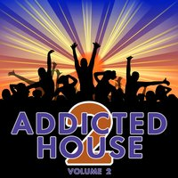 Addicted 2 House, Vol. 2 — сборник