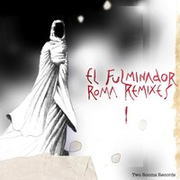 Roma Remixes — El Fulminador