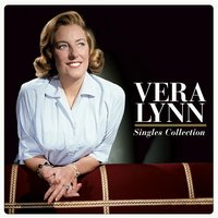 The Singles Collection — Vera Lynn