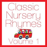 Classic Nursery Rhymes Volume 1 — Songs for Children