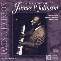The Symphonic Jazz Of James P. Johnson — William Albright