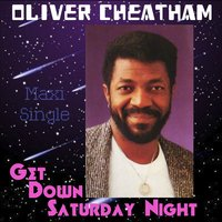 Get Down Saturday Night - Maxi Single — Oliver Cheatham