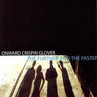 Further And The Faster — Onward Crispin Glover