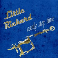 Easily Stop Time — Little Richard