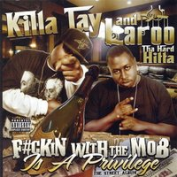F#ckin With The Mob Is A Privilage — Killa Tay, Laroo T.H.H.