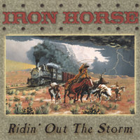 Ridin' Out The Storm — Iron Horse