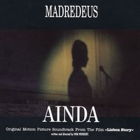 Ainda: Original Motion Picture Soundtrack From Lisbon Story — Madredeus