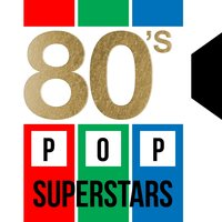 80's Pop Superstars — Compilation 80's, The 80's Allstars, 80's Pop Super Hits, 80's Pop Super Hits|Compilation 80's|The 80's Allstars