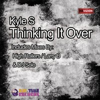 Thinking It Over — Kyle S
