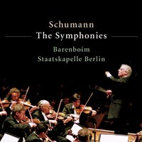 Schumann : Symphony No.4 in D minor Op.120 — Staatskapelle Berlin, Daniel Barenboim & Staatskapelle Berlin