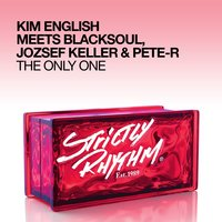 The Only One — Kim English meets Blacksoul, Jozsef Keller & Pete-R, Kim English & Blacksoul