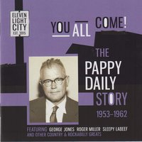You All Come! The Pappy Daily Story 1953-1962 — сборник