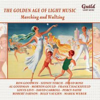 The Golden Age of Light Music: Marching & Waltzing — London Promenade Orchestra, Billy Vaughn, Percy Faith, Morton Gould, David Rose, Оскар Штраус