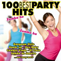 100 Best Party Hits - Hey Baby, Hands up, Gangnam Style, Harlem Shake, Bella Vita, Zalele, Cowboy Viado, Ali Shuffle, Ma Baker, Y.M.C.A., Esta Noche Hay Fiesta, Billie Jean, El Train, All Night Long, La Dolce Vita, Belfast, Daddy Cool — сборник