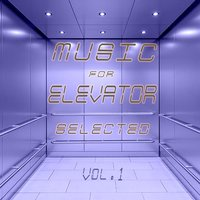 Music for Elevator Selected, Vol. 1 — сборник