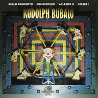 Rudolph Bubalo: Cello Concerto, Concertino, Valence II, Offset I — Cleveland Chamber Symphony, Edwin London