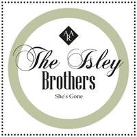 She's Gone — The Isley Brothers