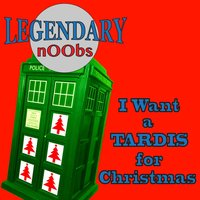 I Want a Tardis for Christmas — Legendary Noobs