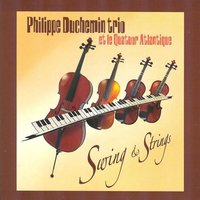 Swing and Strings — Philippe Duchemin Trio, Philippe Duchemin Trio, Quatuor Atlantique, Quatuor Atlantique
