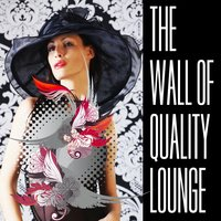 The Wall Of Quality Lounge Part 1 — сборник