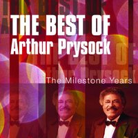 The Best of Arthur Prysock:  The Milestone Years — Arthur Prysock