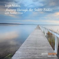 Yoga Nidra: Journey Through the Subtle Bodies — Kamini Desai