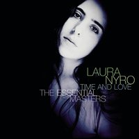 Time & Love And Her Essential Recordings — Laura Nyro
