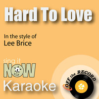 Hard to Love - Single — Off The Record, Off the Record Karaoke
