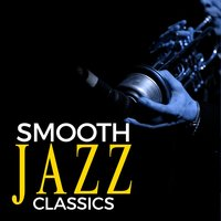 Smooth Jazz Classics — Saxophone Hit Players