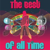 The Best Disco Songs Of All Time — сборник