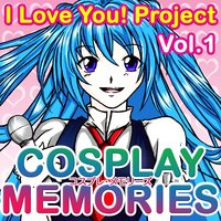Cosplay Memories, Vol. 1 — I Love You! Project