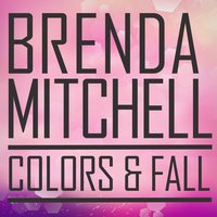 Colors & Fall — Brenda Mitchell