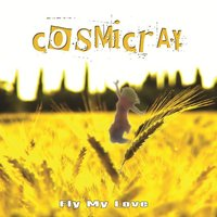 Fly My Love — Cosmicray