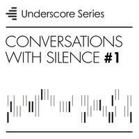Conversations With Silence, Vol. 1 - Underscore Series — сборник