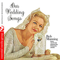 Our Wedding Songs — Bob Manning