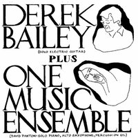 Derek Bailey Plus One Music Ensemble — Derek Bailey, David Panton