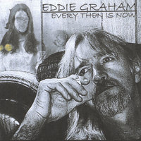 Every Then Is Now — Eddie Graham