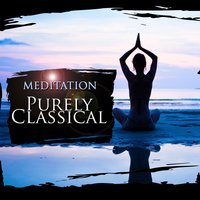 Purely Classical: Meditation — Anon, Maurice Duruflé, Patrick Hawes, Anatoly Liadov, Johannes Ockeghem