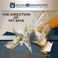 The Direction of Hit 2016 — DJ Perry, Mirko Ferremi, PS Project