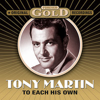 Forever Gold - To Each His Own — Tony Martin