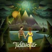 The Beautiful Life — Tidewater