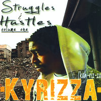 Struggles & Hustles, Vol. 1 — Kyrizza