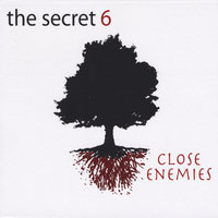 Close Enemies — The Secret 6