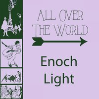 All Over The World — Enoch Light