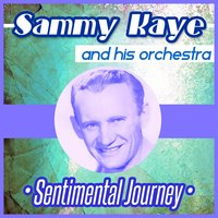 Sentimental Journey — Sammy Kaye and His Orchestra