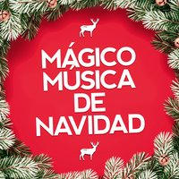 Mágico Música de Navidad — Feliz Navidad, Santa Clause, Greatest Christmas Songs and #1 Favourite Christmas Music for Kids, Santa Clause|Feliz Navidad|Greatest Christmas Songs and #1 Favourite Christmas Music For Kids