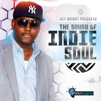 Bey Bright Presents: The Sound of Indie Soul — Bey Bright