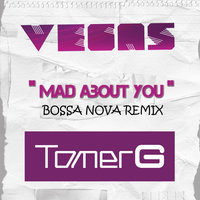 Mad About You — Vegas & Tomer G