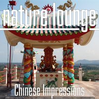Chinese Impressions — Nature Lounge Club