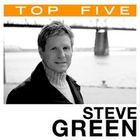 Top 5: Hits — Steve Green